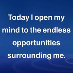 Today I open my mind