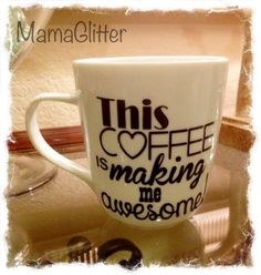 Funny coffee mug This Coffee is Making me Awesome by MamaGlitter, $12.00