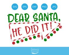 Dear Santa He Did It, Christmas SVG, Santa SVG, Funny Christmas SVG, eps, dxf, png, jpg, Christmas Clipart, Silhouette Cameo, Cricut You will receive 1 Left Pointing Design and 1 Right Pointing Design. Included are 2 SVG, 2 DXF, and 2 EPS files that are ready for your cutting machine.