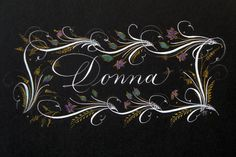 Donna (name in calligraphy) Name Letters, Letter D, Life Thoughts, I Card, Thats Not My, That Look, Names, Animation, Black And White