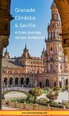 Getting the Train Between Granada, Cordoba & Seville in Andalucia | The Culture Map Native American Map, Train Journey, Southern Europe, Okinawa Japan, Chicago Restaurants, Sierra Nevada, Grand Tour, Andalucia, Moorish