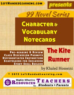 The Kiterunner by Khaled Hosseini - LeftHandedLearning.com 's {99 Novel} Series provides support materials to secondary teachers to facilitate superior instruction. Wouldn't it be nice to have notecards already on-hand to provide to INCLUSION students who need them?