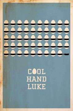 How cool would a poster or print like this be? Cool Hand Luke
