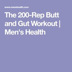 The 200-Rep Butt and Gut Workout | Men's Health