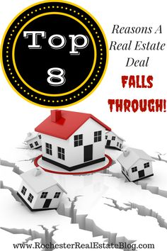 A real estate deal is not always a sure bet to get to the closing table. There are many reasons a real estate deal can go south. See the top 8 here! http://www.rochesterrealestateblog.com/top-8-reasons-a-real-estate-deal-falls-through/