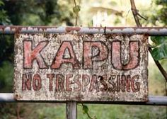 """Heed the KAPU Sign. It means """"sacred,"""" or more loosely translated: """"KEEP OUT."""""""
