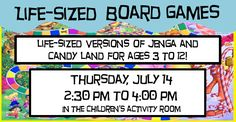 Life Sized Board Games: Do you like to play board games? You'll love life sized versions of Jenga and Candy Land! Come and play any time between 2:30 and 4:00 pm. and play board games in a very different way.