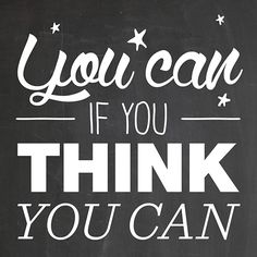 Image result for if you think you can