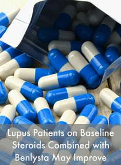 Lupus Patients on Baseline Steroids Combined with Benlysta May Improve #LupusNewsToday