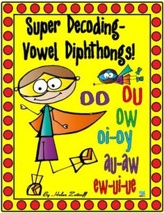 Super Decoding- Vowel Diphthongs! from Essential Reading / Language Skills on TeachersNotebook.com -  (126 pages)  - Super Decoding- Vowel Diphthongs! is a practical workbook for introducing students to vowel diphthongs for practice and / or reinforcement.