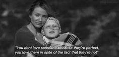 """""""No amás a alguien porque es perfecto, lo amás a pesar de que no lo es"""""""
