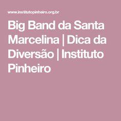 Big Band da Santa Marcelina | Dica da Diversão | Instituto Pinheiro