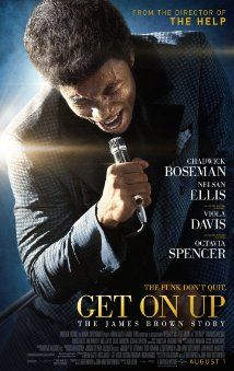 Get On Up Full Hd Movie Streaming Let Me Watch This Get On Up James Brown Movie Posters