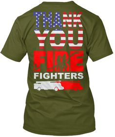 Thank You Firefighters Olive T-Shirt Back