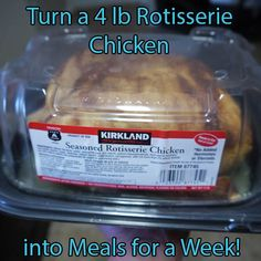 Turn a 4 lb rotisserie chicken into meals for a week...... How to make chicken stock from the carcass and freeze for later.