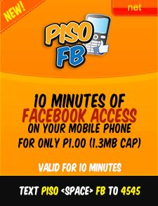 Piso FB or 1 peso Facebook Promo - PisoFb will give you 10 minutes of Facebook access, mind you that PisoFB is cap at 1.3MB of data.