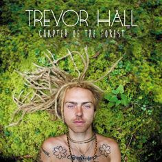 Trevor Hall - Chapter of the Forest - his new album is everything. ❤️
