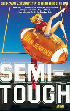 "Made into a hilarious and timeless film starring Burt Reynolds, Kris Kristofferson, and Jill Clayburgh, and recently named number seven on Sports Illustrated's Top 100 Sports Books of All Time, ""Semi-Tough"" is Dan Jenkins's masterpiece and considered by many to be the funniest sports book ever written. - Wikipedia #sportsnovels"