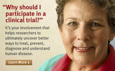 Clinical trials offer hope for many people and an opportunity to help researchers find better treatments for others in the future. http://www.nih.gov/health/clinicaltrials/