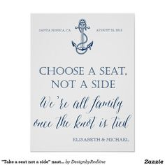 """Take a seat not a side"" nautical wedding sign Poster"