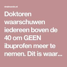 Doktoren waarschuwen iedereen boven de 40 om GEEN ibuprofen meer te nemen. Dit is waarom… – Viralmundo Keeping Healthy, Healthy Tips, Neck Pain Relief, Spiritual Health, Health Center, Health Magazine, Natural Medicine, Good To Know, Health And Beauty