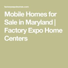 Mobile Homes for Sale in Maryland | Factory Expo Home Centers