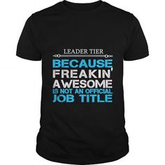 LEADER TIER  For You #jobs #tshirts #TIER #gift #ideas #Popular #Everything #Videos #Shop #Animals #pets #Architecture #Art #Cars #motorcycles #Celebrities #DIY #crafts #Design #Education #Entertainment #Food #drink #Gardening #Geek #Hair #beauty #Health #fitness #History #Holidays #events #Home decor #Humor #Illustrations #posters #Kids #parenting #Men #Outdoors #Photography #Products #Quotes #Science #nature #Sports #Tattoos #Technology #Travel #Weddings #Women
