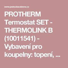 PROTHERM Termostat SET - THERMOLINK  B (10011541) - Vybavení pro koupelny: topení, bojlery, kotle, radiátory, čerpadla, vany : JednodušeLevně.cz Vany, Script, Script Typeface, Scripts