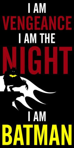 Batman - I am vengeance ~ not to be confused with Dark Wing Duck lol