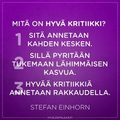 Mitä on hyvä kritiikki? Carpe Diem Quotes, Lessons Learned In Life, Good To Know, Kids Learning, Wise Words, Leadership, Texts, Psychology, Poems
