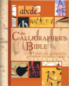 The Calligrapher's Bible: 100 Complete Alphabets and How to Draw Them: Amazon.co.uk: David Harris: 8601405402493: Books