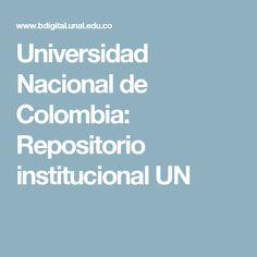 Universidad Nacional de Colombia: Repositorio institucional UN