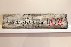 "Wedding Anniversary Reclaimed Hand Painted Wood Sign ""It was always you"" Gift"