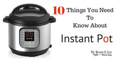 If you bought this amazing pressure cooker, Instant Pot, there are 10 things you need to know about Instant Pot so you don't make the same mistakes I did.