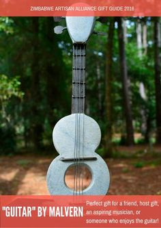 Zimbabwe Artisan Alliance Holidays and Gift Guide 2016 - Wonderful combination of Shona sculpting with recycled metal sculpting. Zimbabweans love music! Unique guitar hand crafted using recycled metal scraps and hand carved serpentine stone, locally found in Zimbabwe. Perfect gift for an aspiring musician or someone who enjoys the guitar!