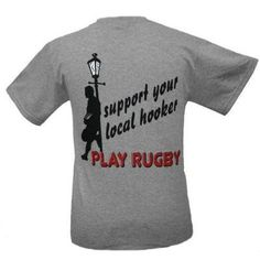 Yup I was a hooker . for my high school rugby team.minds outta the gutter people! Womens Rugby, My High School, Christmas Items, Workout Shirts, Cool Stuff, Funny Stuff, How To Get, Print Ideas, Fun Food