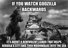 When you watch Godzilla backwards...