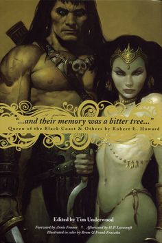 """""""...and their memory was a bitter tree..."""" Queen of the Black Coast & Others by Robert E. Howard: This is an amazing collection of Conan tales featuring beautiful painted art by Brom and Frank Frazetta."""