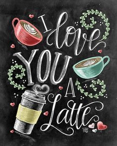 ♥️ I Love You A Latte ♥️ ♥️ L I S T I N G ♥️ Each image is originally hand drawn with chalk and converted digitally. Chalkboard prints maintain the