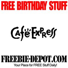 BIRTHDAY FREEBIE – Cafe Express - FREE BDay Dessert
