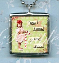 DEAR SANTA DeFINE GOOD charm ALTEReD ArT soldered pendant NeCKLACE christmas CHEeR on Etsy, $19.00