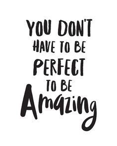 "Inspirational print ""You Don't Have To Be Perfect To Be Amazing"" inspirational prints tween room prints inspirational quotes inspiring art - Cute Quotes The Words, Cool Words, Frases Instagram, Quotes To Live By, Be You Quotes, Be Nice Quotes, Funny Quotes, School Quotes, Yoga Quotes"