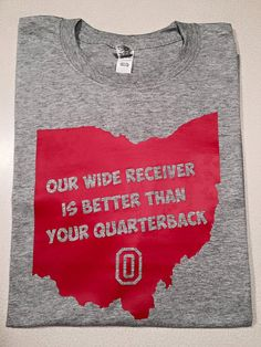 f8356c43c92 Items similar to Ohio State - Our Wide Receiver Is Better Than Your  Quarterback Short Sleeve Shirt on Etsy