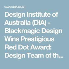 Design Institute of Australia (DIA) - Blackmagic Design Wins Prestigious Red Dot Award: Design Team of the Year 2016