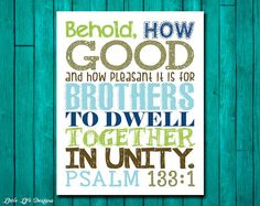 Psalm 133:1 Behold, how good and how pleasant isBible Verse :)    This printable is