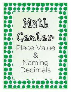 This Math Center is for students to practice naming decimals by matching 56 decimal cards to their names.