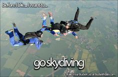 Before I die, I want to...Go Skydiving