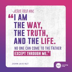 """Jesus told him, """"I am the way, the truth, and the life. No one can come to the Father except through me."""" –John 14:6 NLT #VerseOfTheDay #Bible"""