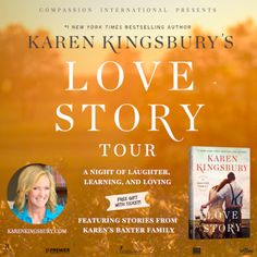 #1 New York Times Bestselling AuthorKaren Kingsbury's LOVE STORY TOURA night of laughter, learning, and loving Featuring stories from Karen's Baxter Family Join bestselling author Karen Kingsbury as she brings her New York Times bestselling Baxter Family to the stage in the Love Story Tour. With 25 Baxter books, Karen will take you back to the beginning of the Baxter Family and the love story that started it all. You'll laugh and cry and talk about how much God loves you!