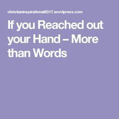 If you Reached out your Hand – More than Words Inspirational Books, More Than Words, Hands